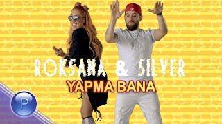 Роксана ( ROKSANA ) & Силвър ( SILVER ) - Япма бана, 2019